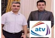 عذرخواهی رسمی شبکه atv جمهوری آذربایجان بابت پخش کلیپ غیر واقعی درباره ایران